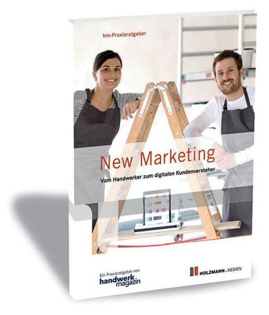 New Marketing – vom Handwerker zum digitalen Kundenversteher